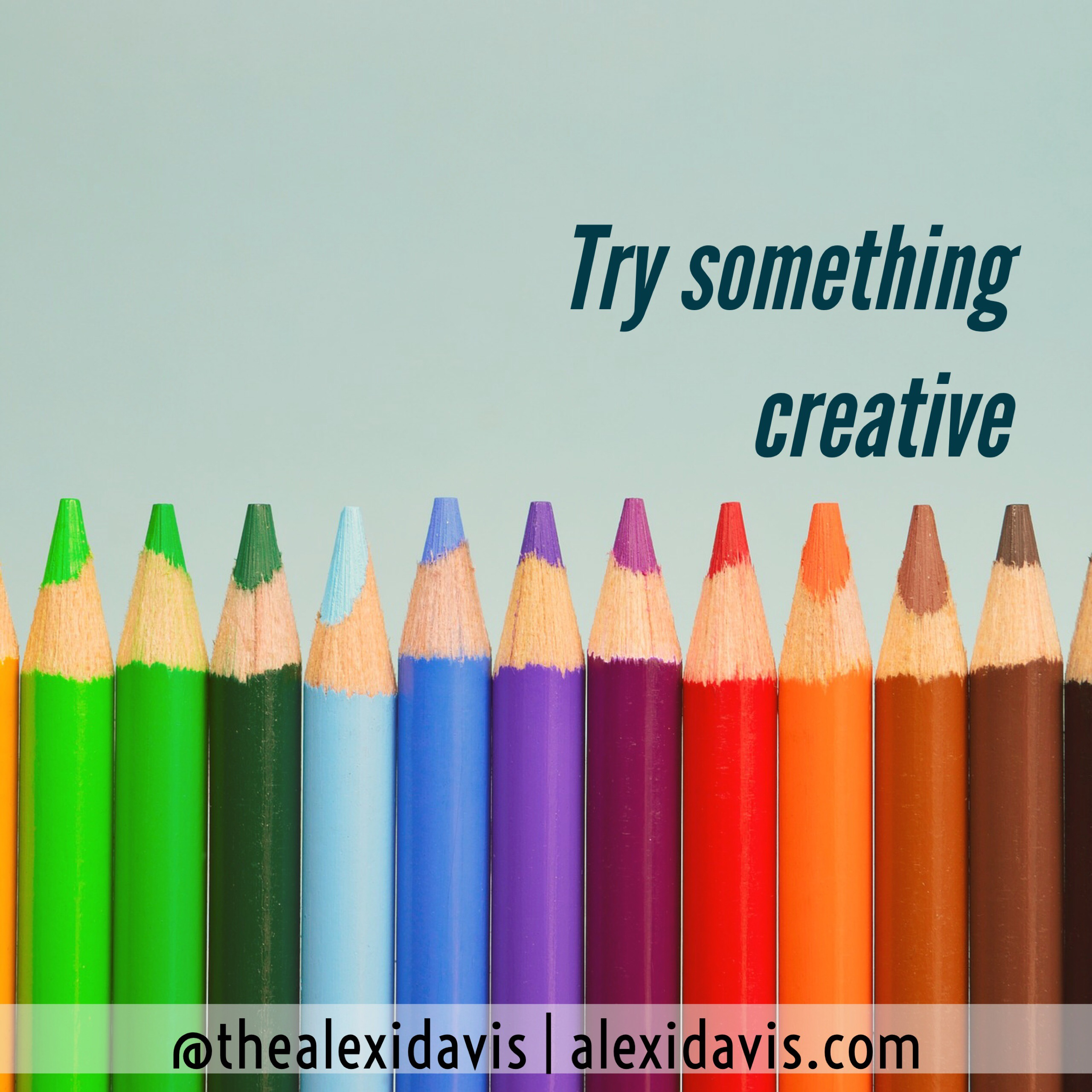 <p>Even if you&#8217;re not a writer or an artist, try to bring some creativity into your life today.</p>